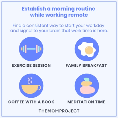 Establish a morning routine while working remote